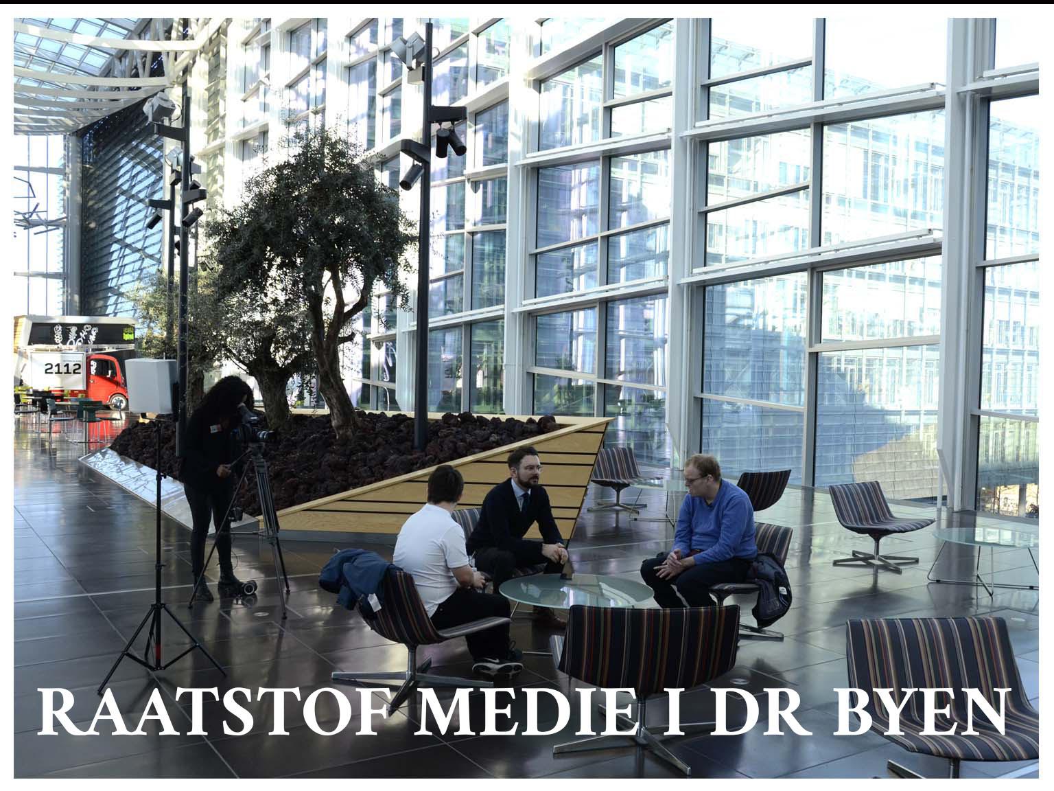 Raatstof Medie i DR-Byen