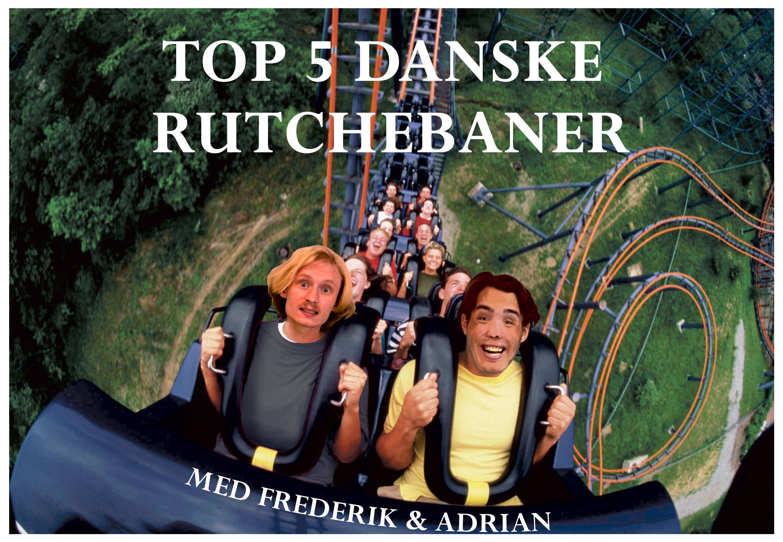 Top 5 – Bedste Rutchebaner i Danmark med Adrian og Frederik