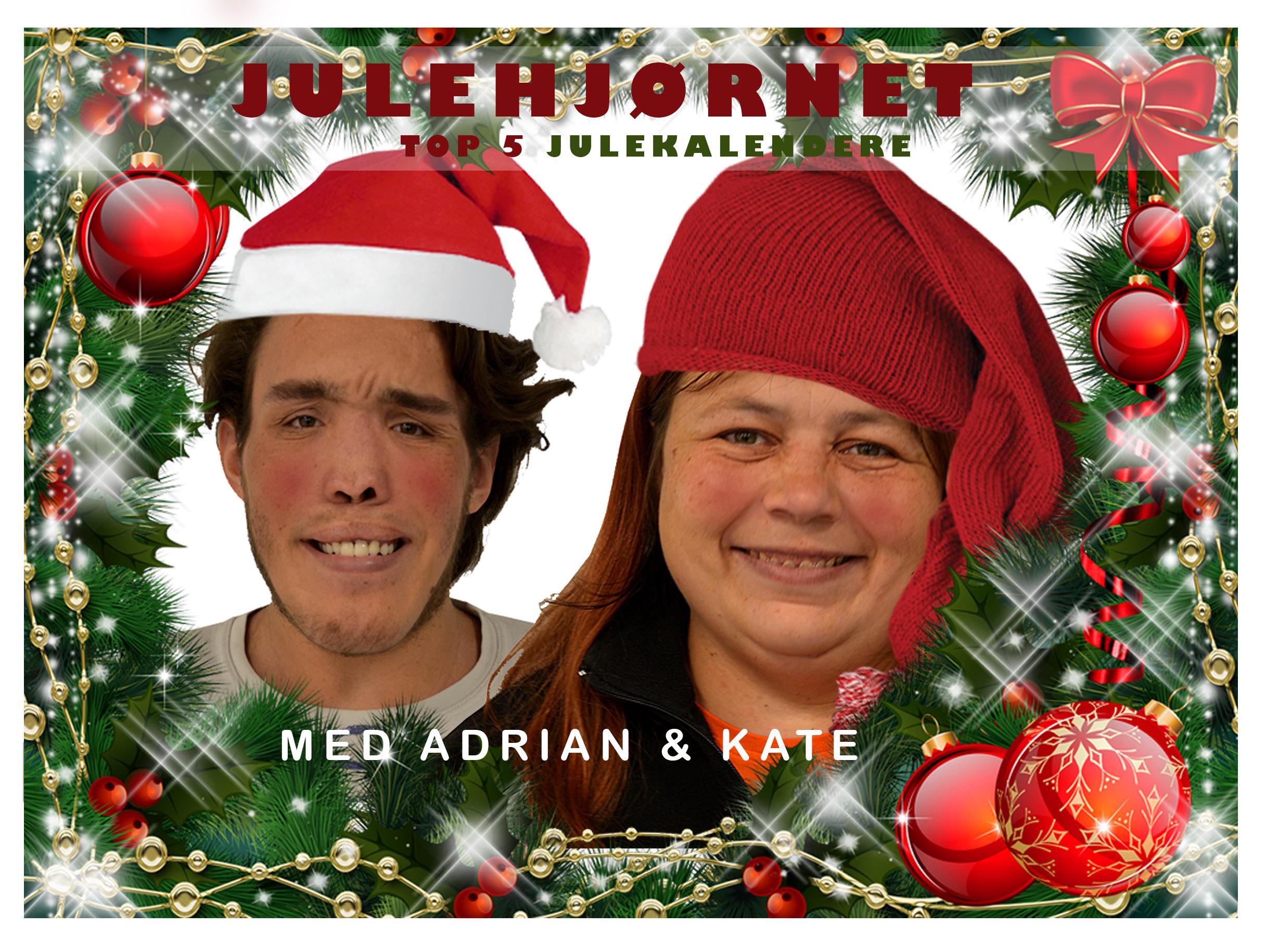 Julekalendere med Kate & Adrian